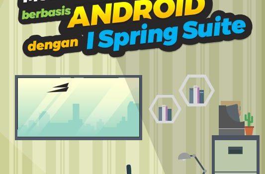 Membuat Media Pembelajaran berbasis Android dengan I Spring Suite [Bag 1]